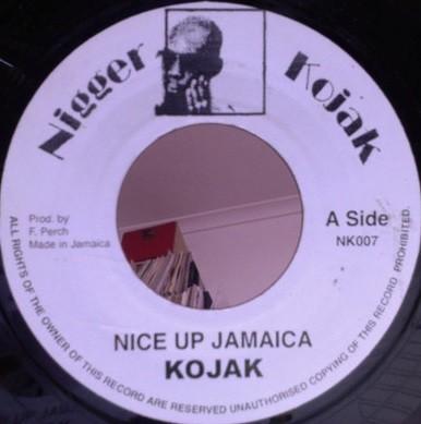 Nigger Kojak : Nice Up Jamaica | Single / 7inch / 45T  |  Oldies / Classics