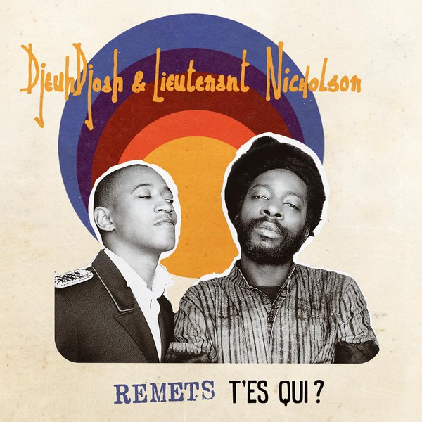DjeuhDjoah & Lieutenant Nicholson : Remets T'es Qui ? | LP / 33T  |  FR