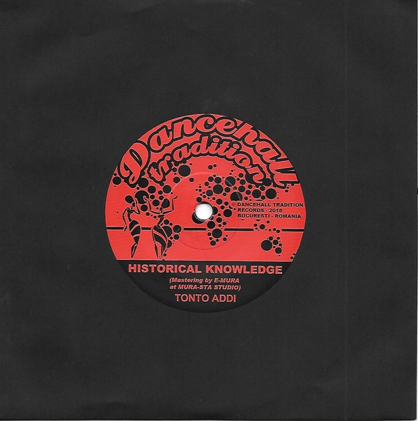 Tonto Addi : Historical Knowledge   Single / 7inch / 45T     UK