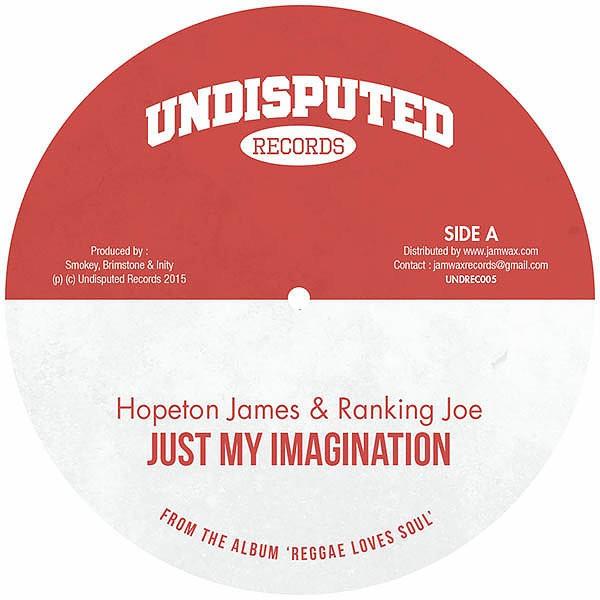Hopeton James & Ranking Joe : Just My Imagination | Single / 7inch / 45T  |  Dancehall / Nu-roots