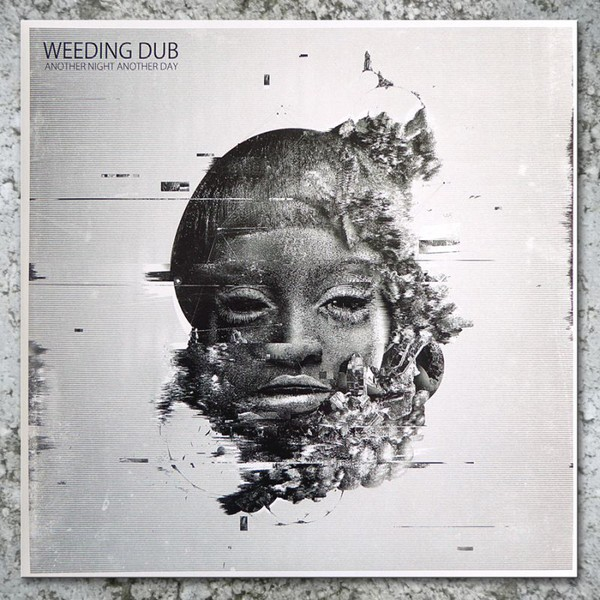 Weeding Dub : Another Night Another Day