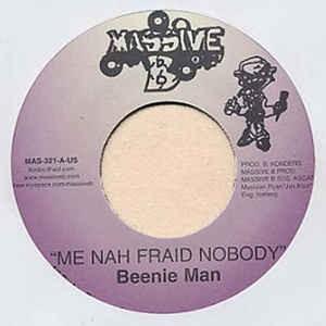 Beenie Man : Me Nah Fraid Nobody | Single / 7inch / 45T  |  Dancehall / Nu-roots