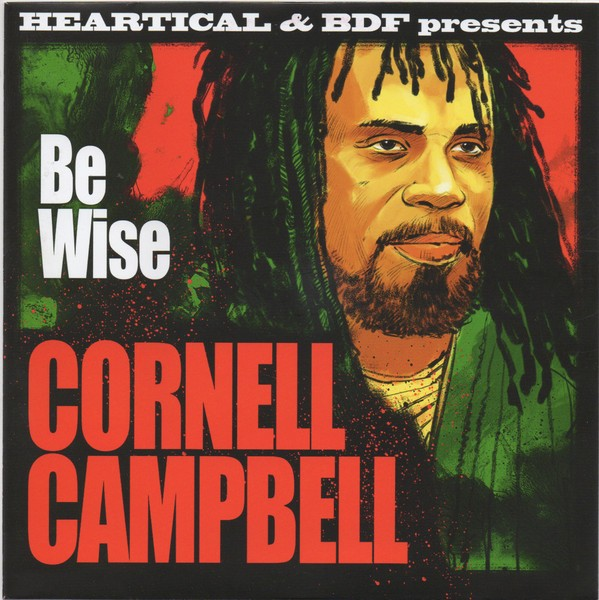 Cornell Campbell : Be Wise | Single / 7inch / 45T  |  Dancehall / Nu-roots