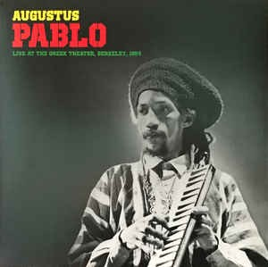 Augustus Pablo : Live At The Greek Theater, Berkeley 1984