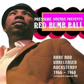 Red Bumb Ball : Rare And Unreleased Rocksteady 1966 To 1968 | LP / 33T  |  Oldies / Classics