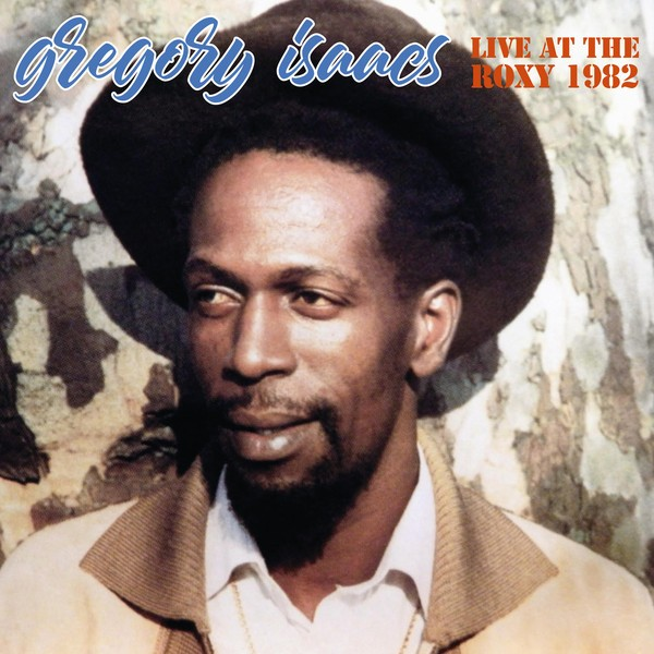 Gregory Isaacs : Live At The Roxy 1982 | LP / 33T  |  Oldies / Classics