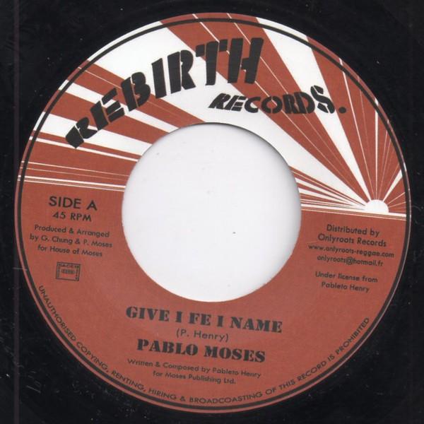 Pablo Moses : Give I Fe I Name