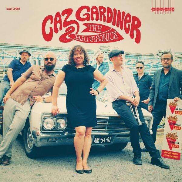 Caz Gardiner & The Badasonics : Caz Gardiner & The Badasonics   LP / 33T     Ska / Rocksteady / Revive