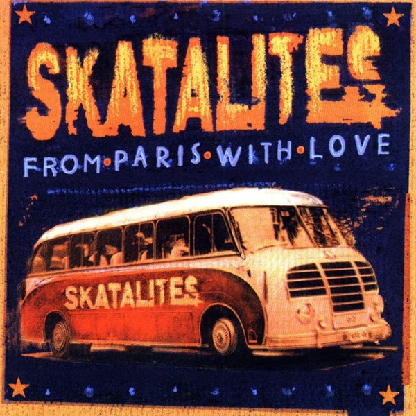 The Skatalites : From Paris With Love