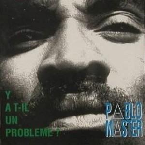 Pablo Master : Y A T-ll Un Probleme ? | LP / 33T  |  FR