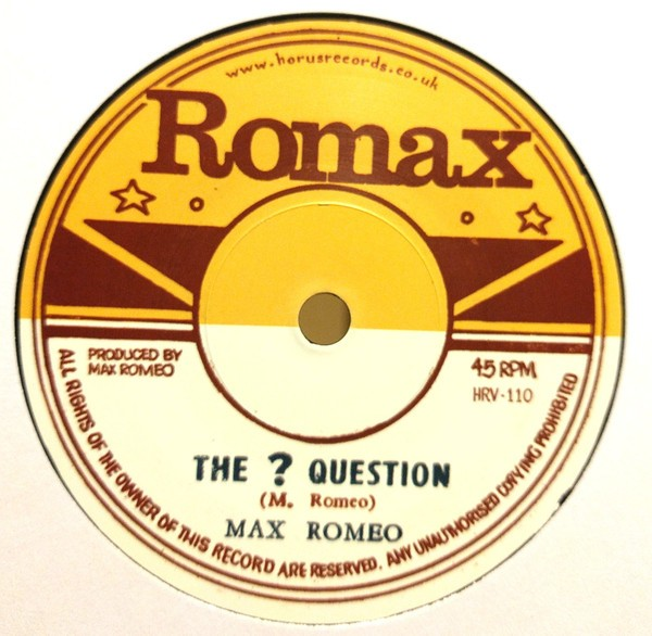 Max Romeo : The ? Question | Single / 7inch / 45T  |  Oldies / Classics