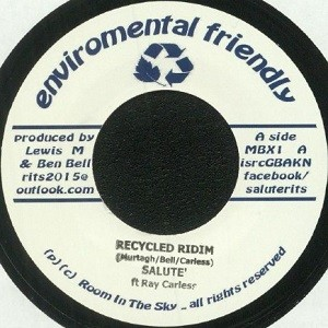 Salute Ft Ray Carless : Reclycled Riddim   Single / 7inch / 45T     Dancehall / Nu-roots