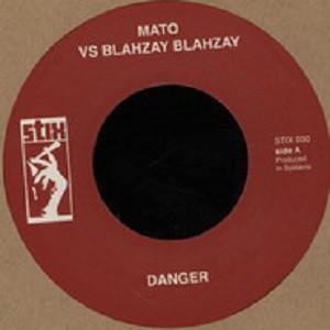 Mato Vs Blahzay Blahzay : Danger | Single / 7inch / 45T  |  Mash Ups / Remixs