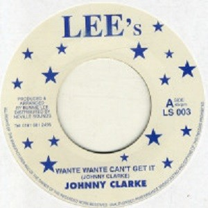 Johnny Clarke : Wante Wante Can't Get It | Single / 7inch / 45T  |  Oldies / Classics