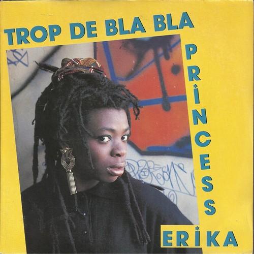 Princess Erika : Trop De Bla Bla | Single / 7inch / 45T  |  FR