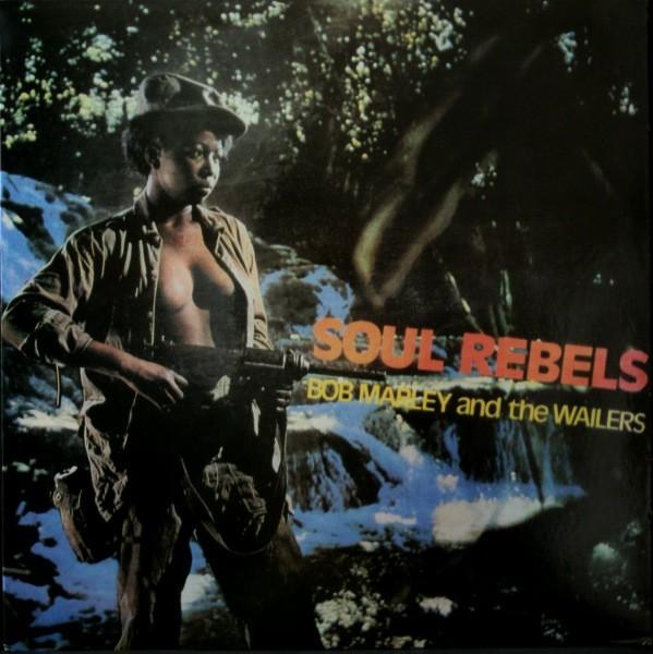 Bob Marley & The Wailers : Soul Rebels | LP / 33T  |  Oldies / Classics