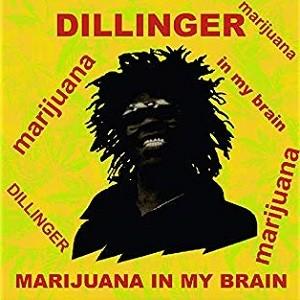 Dillinger : Marijuana In My Brain