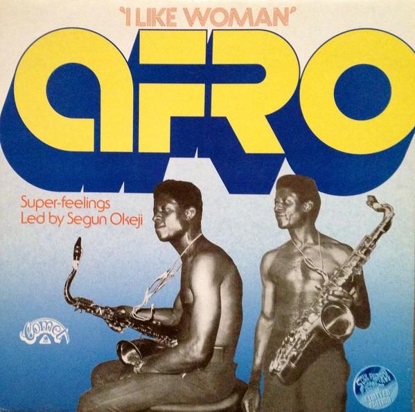 Afro Super-Feelings : I Like Woman