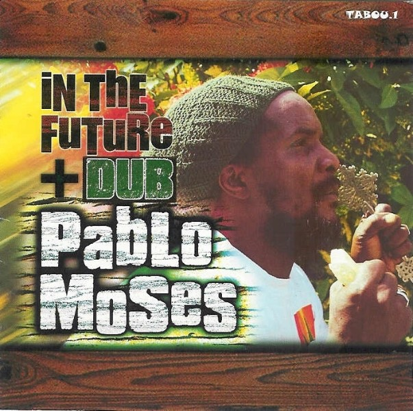 Pablo Moses : In The Future + Dub | CD  |  Dancehall / Nu-roots
