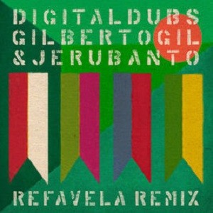 Digitaldub / Gilberto Gil / Jeru Banto : Refavela Remix | Single / 7inch / 45T  |  FR