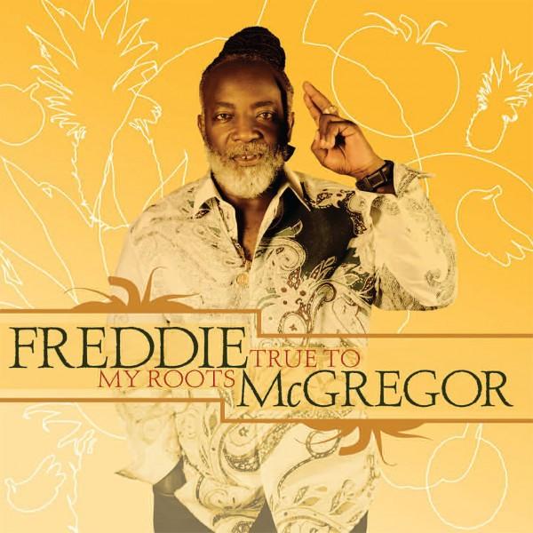 Freddie Mc Gregor : True To My Roots   LP / 33T     Dancehall / Nu-roots