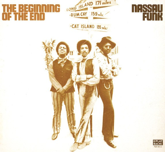 The Begining Of The End : Nassau Funk | LP / 33T  |  Afro / Funk / Latin
