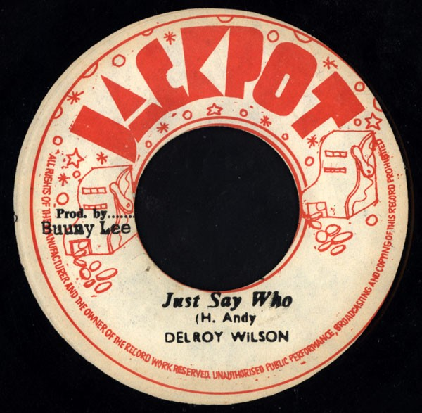 Delroy Wilson : Just Say Who   Single / 7inch / 45T     Oldies / Classics