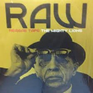 The Mighy Lions : Raw Reggae Tapes | LP / 33T  |  Oldies / Classics