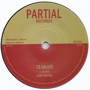 Liam Partial : 73 Salute | Single / 7inch / 45T  |  UK