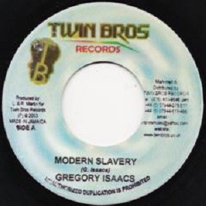 Gregory Isaacs : Modern Slavery | Single / 7inch / 45T  |  Dancehall / Nu-roots