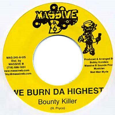 Bounty Killer : We Burn Da Highest | Single / 7inch / 45T  |  Dancehall / Nu-roots