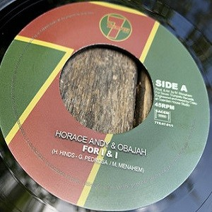 Horace Andy & Obajah : For I & I | Single / 7inch / 45T  |  Dancehall / Nu-roots