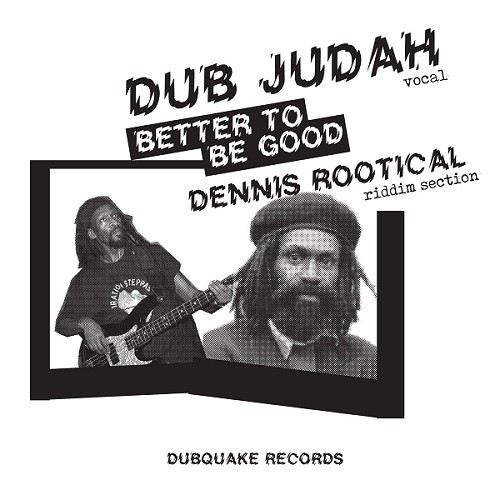 Dub Judah : Better To Be Good | Single / 7inch / 45T  |  UK