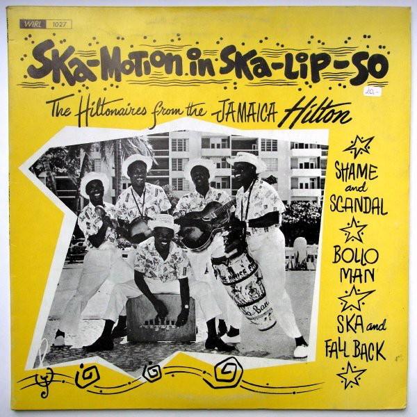 The Hiltonaires : Ska-Motion In Ska-lip-so Label | LP / 33T  |  Oldies / Classics