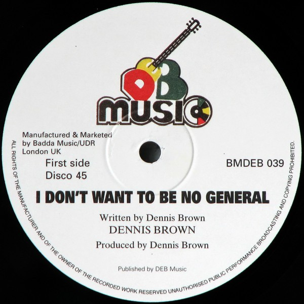 Dennis Brown : I Don't Want To Be No General | Maxi / 10inch / 12inch  |  Oldies / Classics