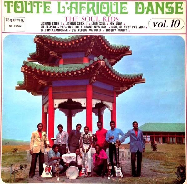 The Soul Kids : Toute L'Afrique Danse Vol. 10   LP / 33T     Afro / Funk / Latin