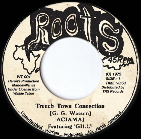 Aciamaj Featuring Gill : Trench Town Connection | Single / 7inch / 45T  |  Oldies / Classics