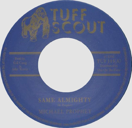 Michael Prophet : Same Almighty   Single / 7inch / 45T     Dancehall / Nu-roots