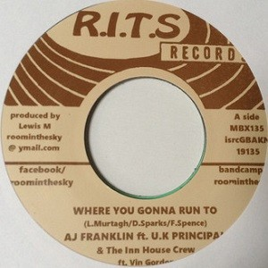 A.J. Franklin, UK Principal, The Inn House Crew Ft. Vin Gordon : Where You Gonna Run To | Single / 7inch / 45T  |  Dancehall / Nu-roots