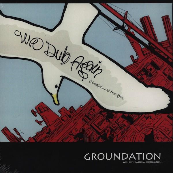 Groundation Feat. Apple Gabriel & Don Carlos : We Dub Again ( Dub Remixes Of We Free Again )   LP / 33T     Dub