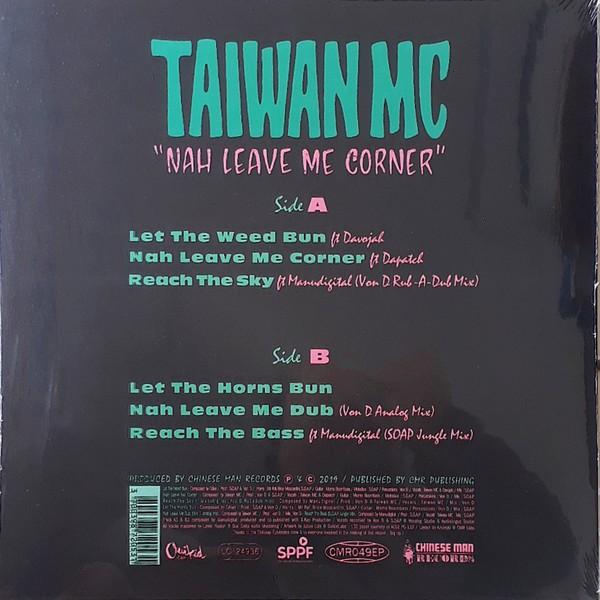 Taiwan Mc : Nah Leave Me Corner | Maxi / 10inch / 12inch  |  Dancehall / Nu-roots