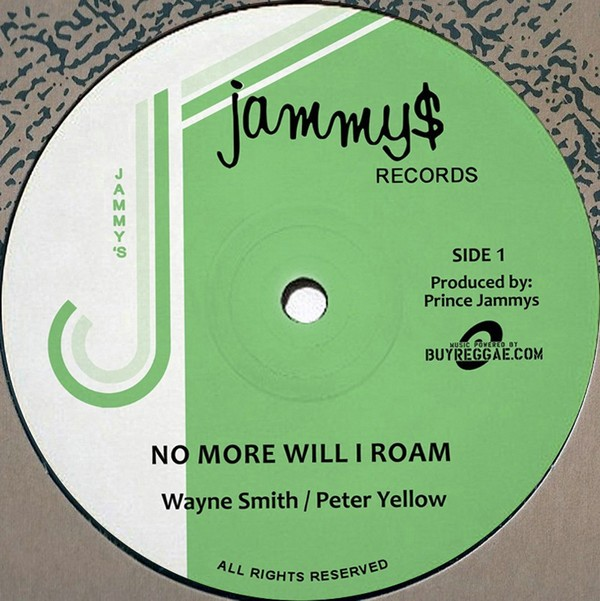 Wayne Smith &  Peter Yellow : No More Will I Roam | Maxi / 10inch / 12inch  |  Oldies / Classics