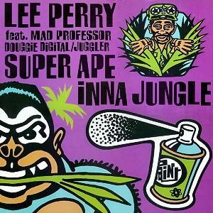 Lee Perry Feat. Mad Professor / Douggie Digital / Juggler : Super Ape Inna Jungle | LP / 33T  |  Jungle / Dubstep