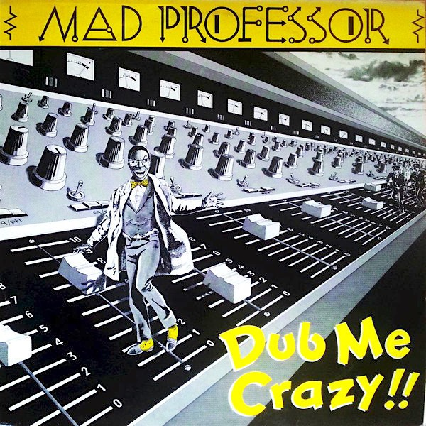 Mad Professor : Dub Me Crazy | LP / 33T  |  UK