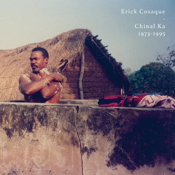 Erick Cosaque : Chinal Ka 1973-1995   LP / 33T     Afro / Funk / Latin