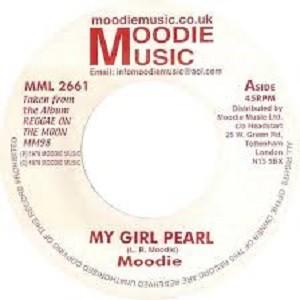 Moodie : My Girl Pearl | Single / 7inch / 45T  |  UK