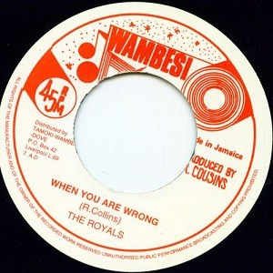 The Royals : When You Are Wrong | Single / 7inch / 45T  |  Oldies / Classics