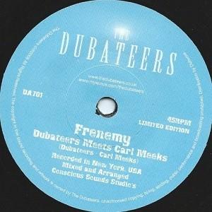 Dubateers Meets Carl Meeks : Frenemy | Single / 7inch / 45T  |  UK