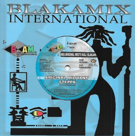 Aba Ariginal meets Mali Blakamix : Ariginal Militant Steppa   Single / 7inch / 45T     UK