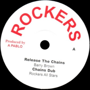 Barry Brown : Release The Chains | Maxi / 10inch / 12inch  |  Dancehall / Nu-roots